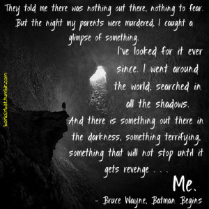 quote by Bruce Wayne, from the film Batman Begins