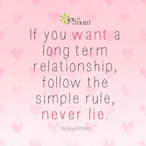 If you want a long term relationship, follow the simple rule, never ...