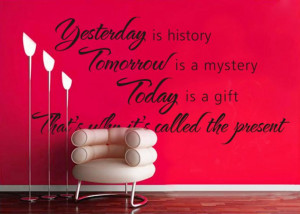 ... History-Tomorrow-Is-A-Mystery-Vinyl-Wall-Decals-Quotes-Sayings-Word