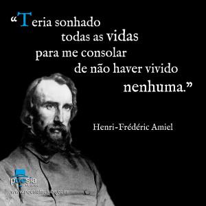 Meme de Henri Fr d ric Amiel Teria sonhado todas as vidas