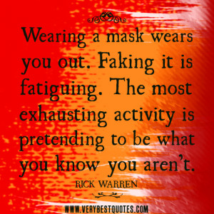 be true to yourself quotes, being yourself quotes, wearing a mask