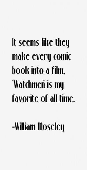 It seems like they make everyic book into a film 39 Watchmen 39 is my
