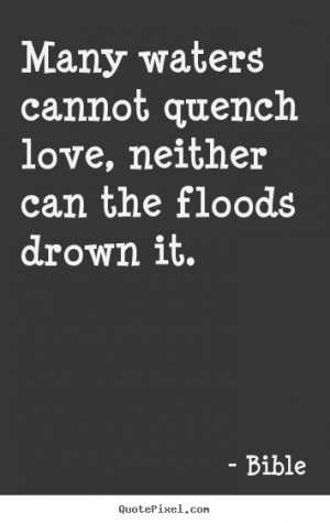 quotes about love many waters cannot quench love neither can floods