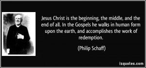 quote-jesus-christ-is-the-beginning-the-middle-and-the-end-of-all-in ...