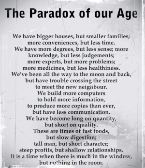 Paradox of our age. #quotes #posters