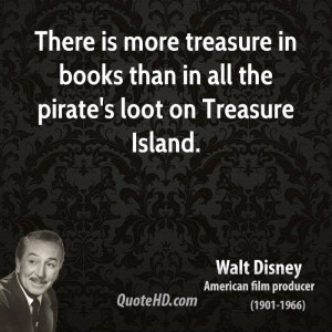... treasure in books than in all the pirate's loot on Treasure Island