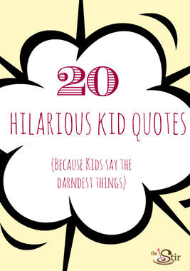 20 Priceless Kid Quotes That'll Inspire You to Record Your Little Ones