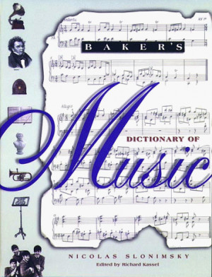 Baker's dictionary of music - Nicolas Slonimsky