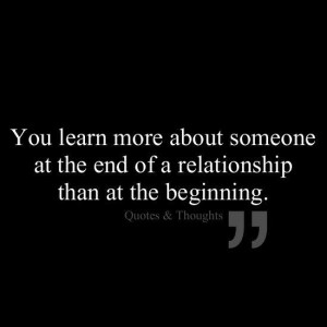 at the end of a relationship than at the beginning