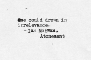 ... ian mcewan book irrelevance literature novel quotes typewriter