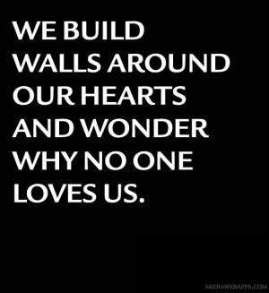 Building Walls around Your Heart Quotes