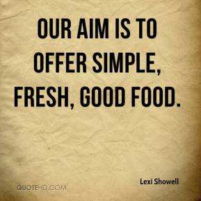 Our aim is to offer simple, fresh, good food.
