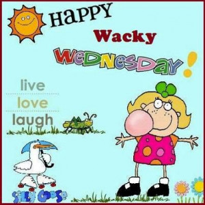 Happy wacky Wednesday!