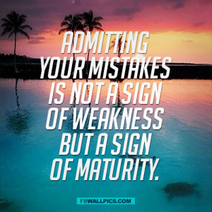 Admitting Your Mistakes Advice Quote Picture