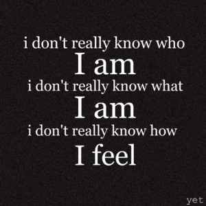 secret # i don t know # i don t know who i feel # i don t know