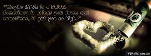 Love Is A Drug Facebook Timeline Cover