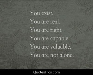 You are not alone… – Anonymous