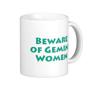images of gemini quotes | Beware of Gemini Women Mugs