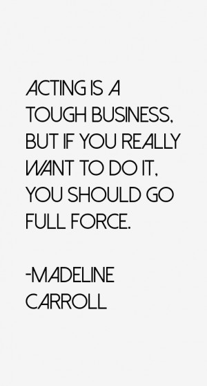 Madeline Carroll Quotes & Sayings