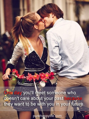 Love Quote: One day you'll meet someone who doesn't care about ...