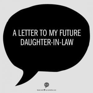 ... letter to my future daughter-in-law… (frozen chocolate chips