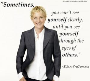 Ellen Degeneres #Quotes #CelebsEllen Degeneres Quotes, Ellen Quotes