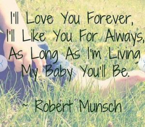 Robert Munsch- I read this to my oldest son daily as a baby!!