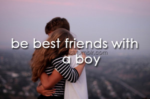 Be best friend with a boy