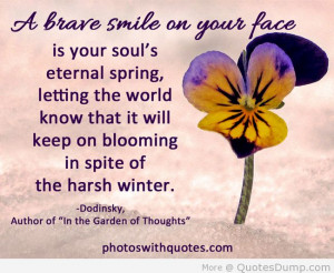 Brave Smile On Your Face Is Your Soul's Eternal Spring, Letting ...