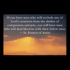St. Francis of Assisi quote about Animal Rights Poster: Quotes About ...