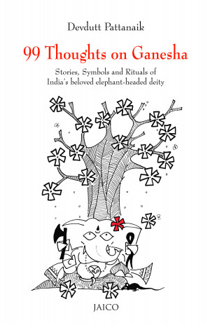 99 Thoughts on Ganesha by Devdutt Pattanaik