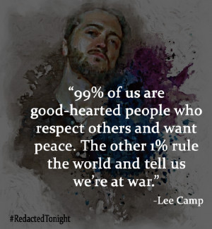 lee-camp-99-of-us-are-good-hearted-people-who-respect-others-and-want ...