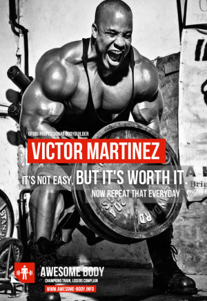 Victor Martinez Motivational Quotes | it's not easy but it's worth ...