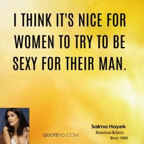 salma-hayek-salma-hayek-i-think-its-nice-for-women-to-try-to-be-sexy ...