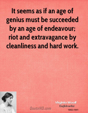 ... age of endeavour; riot and extravagance by cleanliness and hard work