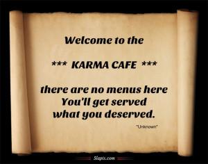 Karma Cafe   Quotes on Slapix.com