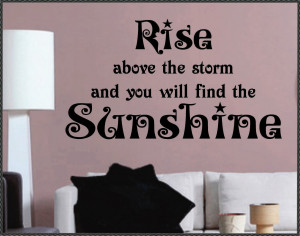 for spring and sunshine our vinyl wall quote rise above the storm ...