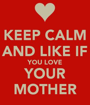 Keep Calm And Like You Love...