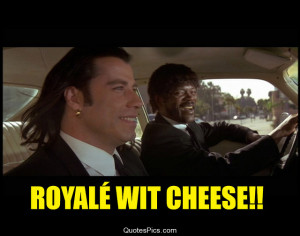Royale with cheese – Pulp Fiction