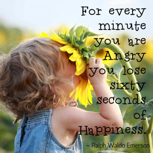 ... angry you lose sixty seconds of happiness - Wisdom Quotes and Stories