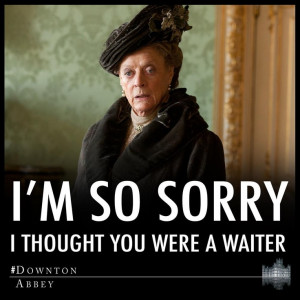 Downton Abbey- Maggie Smith