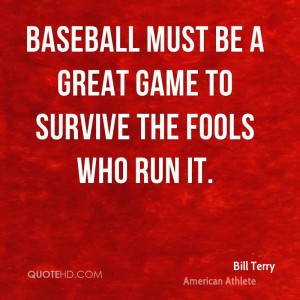 Bill Terry Quotes