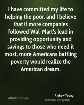 Andrew Young - I have committed my life to helping the poor, and I ...