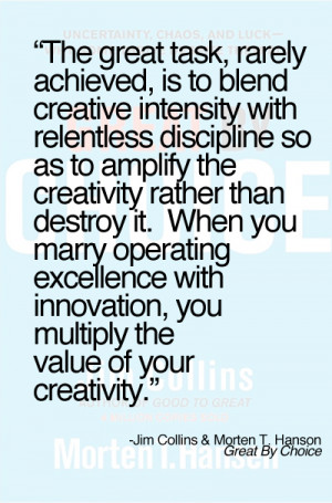 The great task, rarely achieved, is to blend creative intensity with ...