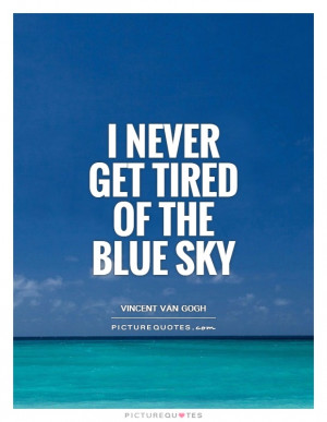 Sky Quotes Vincent Van Gogh Quotes Blue Quotes