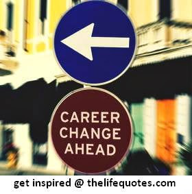 career quotes career change ahead
