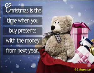 ... is the time when you buy presents with the money from next year