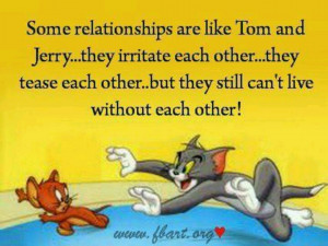 Tom & Jerry - Relationship quote