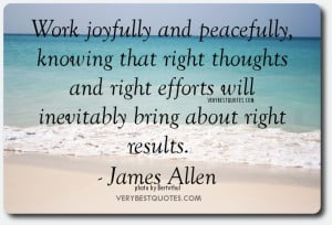 Inspirational Work quotes - Work joyfully and peacefully, knowing that ...
