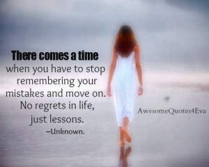 Quotes about Life lessons and moving on!